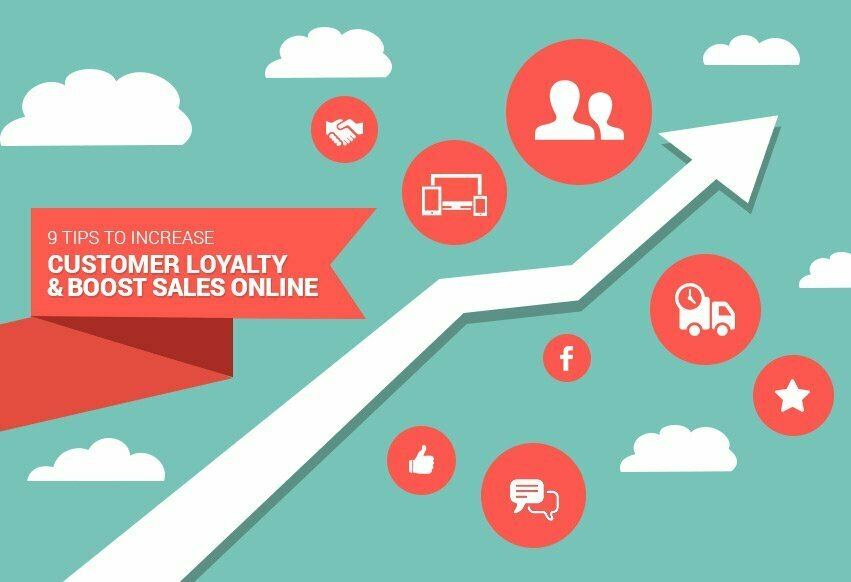 Tips To Increase Customer Loyalty And Boost Sales Of Your